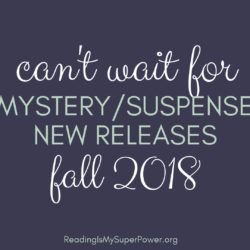 New Releases I'm Excited About: Fall 2018 Mystery/Suspense