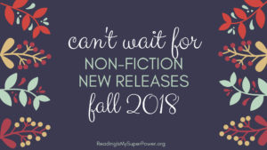 New Releases I'm Excited About: Fall 2018 Non-Fiction