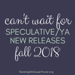 Top Ten Tuesday: New Releases I'm Excited About – Fall 2018 Speculative & Young Adult Fiction