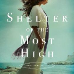 Book Review (and a Giveaway!): Shelter of the Most High by Connilyn Cossette