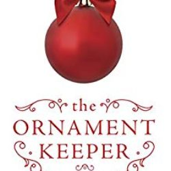 Book Spotlight (and a Giveaway!): The Ornament Keeper by Eva Marie Everson