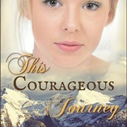 Book Review (and a Giveaway!): This Courageous Journey by Misty M. Beller
