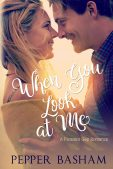 Book Spotlight (and a Giveaway!): When You Look at Me by Pepper Basham