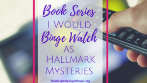 Top Ten Tuesday: Book Series I'd Binge Watch on Hallmark Mysteries