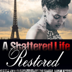 Book Spotlight (and an Excerpt): A Shattered Life Restored by Marshalee Patterson