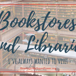 Top Ten Tuesday: Bookstores & Libraries I've Always Wanted to Visit