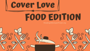 Top Ten Tuesday: Cover Love – Food Edition