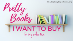 Top Ten Tuesday: Pretty Books I Want to Buy For My Collection