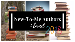 Top Ten Tuesday: New-To-Me-Authors I Loved in 2018