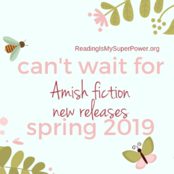 New Releases I'm Excited About: Spring 2019 Amish Fiction