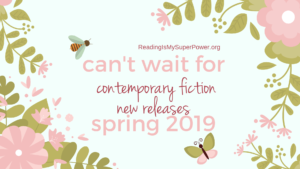 New Releases I'm Excited About: Spring 2019 Contemporary Fiction