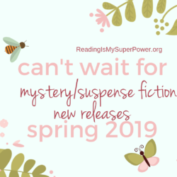 New Releases I'm Excited About: Spring 2019 Mystery/Suspense