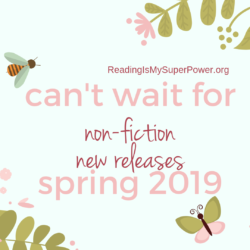 New Releases I'm Excited About: Spring 2019 Non-Fiction