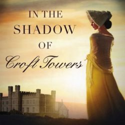 Book Review (and a Giveaway!): In the Shadow of Croft Towers by Abigail C. Wilson