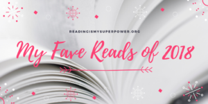 My Fave Reads of 2018