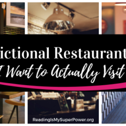 Top Ten Tuesday: Fictional Restaurants I Want to Actually Visit In Real Life