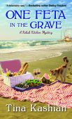 Book Review (and a Giveaway!): One Feta In The Grave by Tina Kashian