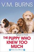 Guest Post (and a Giveaway!): V.M. Burns & The Puppy Who Knew Too Much