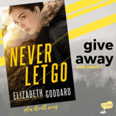 Book Spotlight (and a Giveaway!): Never Let Go by Elizabeth Goddard