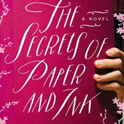 Book Review (and a Giveaway!): The Secrets of Paper and Ink by Lindsay Harrel