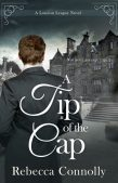 Book Review (and a Giveaway!): A Tip of the Cap by Rebecca Connolly
