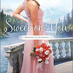 Book Review (and a Giveaway!): Sweet on You by Becky Wade