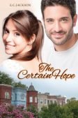 Book Spotlight (and a Giveaway!): The Certain Hope by E.C. Jackson