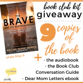 Book Spotlight (and a Giveaway!): The Brave Art of Motherhood by Rachel Marie Martin