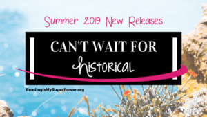 New Releases I'm Excited About: Summer 2019 Historical Fiction