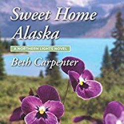 Book Review (and a Giveaway!): Sweet Home Alaska by Beth Carpenter