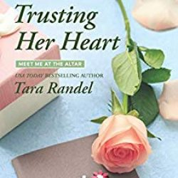 Book Review (and a Giveaway!): Trusting Her Heart by Tara Randel