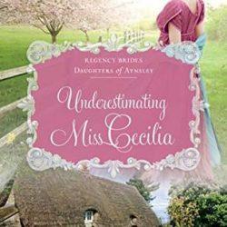 Book Spotlight: Underestimating Miss Cecilia by Carolyn Miller