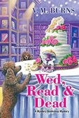 Book Review (and a Giveaway!): Wed, Read and Dead by V.M. Burns