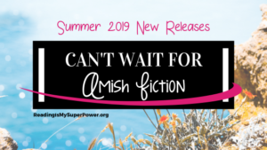 New Releases I'm Excited About: Summer 2019 Amish Fiction