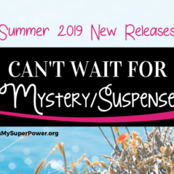 New Releases I'm Excited About: Summer 2019 Mystery & Suspense