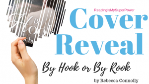 Cover Reveal (and a Giveaway!): By Hook or By Rook by Rebecca Connolly