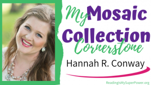 Guest Post (and a Giveaway!): Hannah R. Conway & The Mosaic Collection