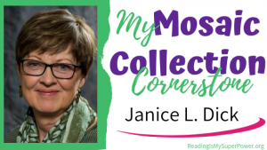 Guest Post (and a Giveaway!): Janice L. Dick & The Mosaic Collection