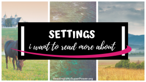 Top Ten Tuesday: Settings I'd Like to See More Often In Fiction