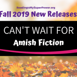 New Releases I'm Excited About: Fall 2019 Amish Fiction