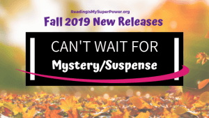 New Releases I'm Excited About: Fall 2019 Mystery & Suspense Fiction
