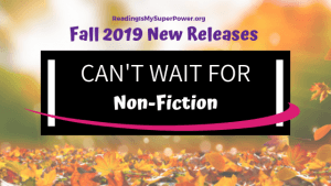 New Releases I'm Excited About: Fall 2019 Non-Fiction