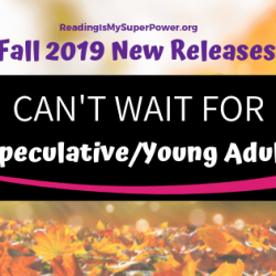 New Releases I'm Excited About: Fall 2019 Speculative & Young Adult Fiction