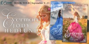 Blog Tour Grand Finale (and a Giveaway!): Evermore by Jody Hedlund