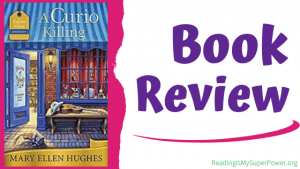 Book Review (and a Giveaway!): A Curio Killing by Mary Ellen Hughes