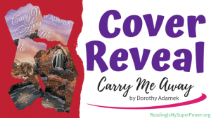 Cover Reveal: Carry Me Away by Dorothy Adamek