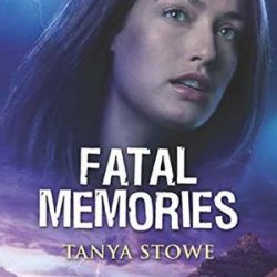 Book Review (and a Giveaway!): Fatal Memories by Tanya Stowe