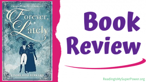 Book Review (and a Giveaway!): Forever, Lately by Linore Rose Burkard