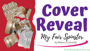 Cover Reveal (and a Giveaway!): My Fair Spinster by Rebecca Connolly