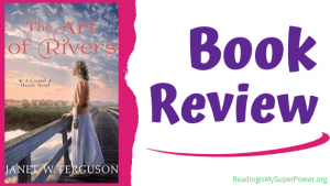 Book Review (and a Giveaway!): The Art of Rivers by Janet W. Ferguson